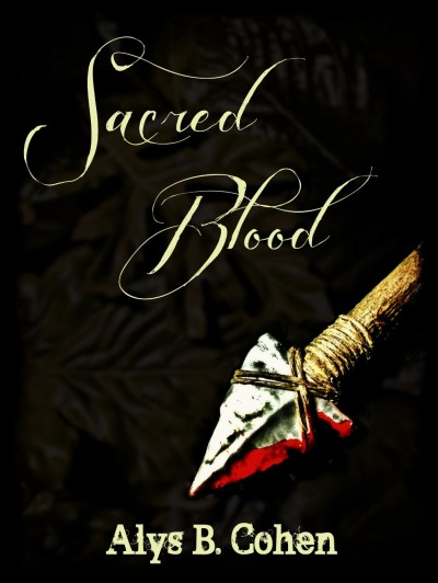 Sacred Blood – A New Novel by Alys B. Cohen